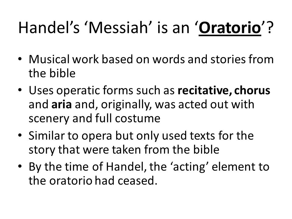 Handel's 'Messiah' is an 'Oratorio'