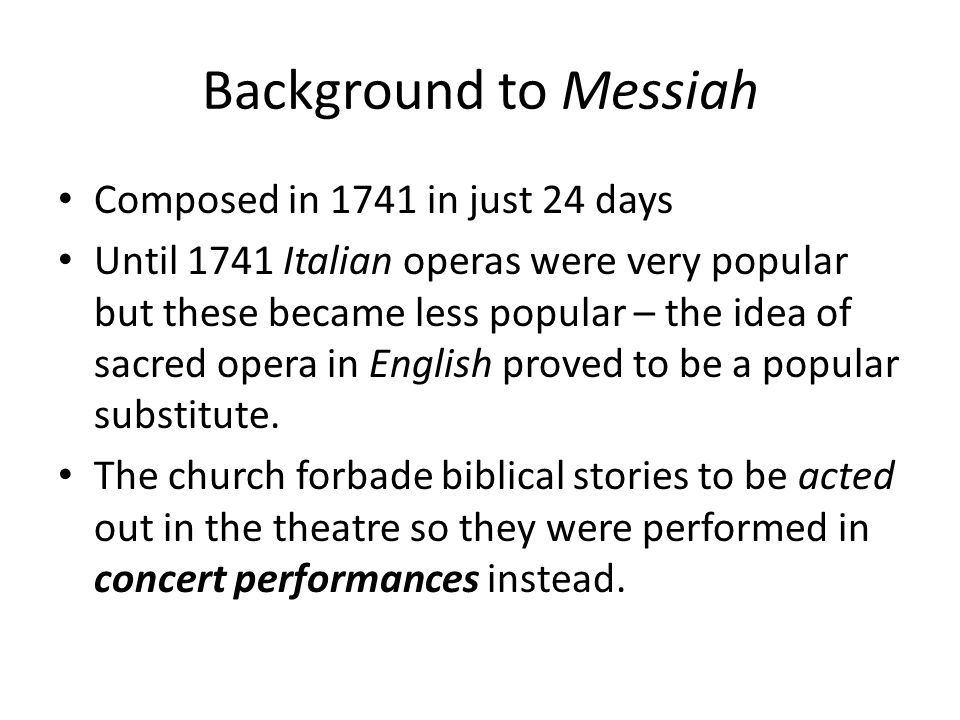 Background to Messiah Composed in 1741 in just 24 days