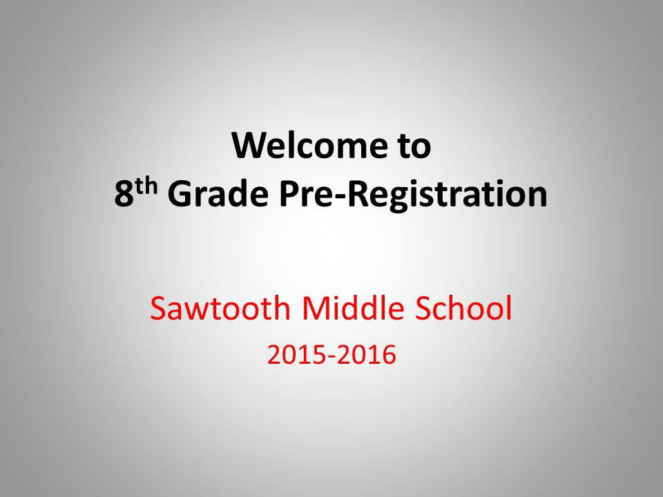 Welcome to 8th Grade Pre-Registration