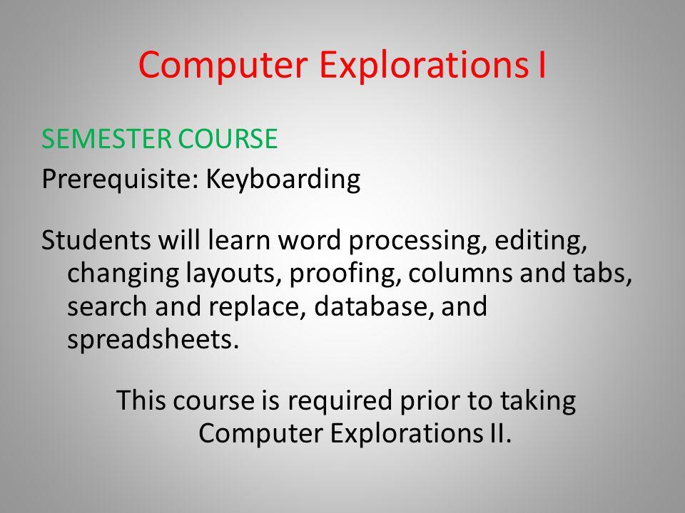 Computer Explorations I