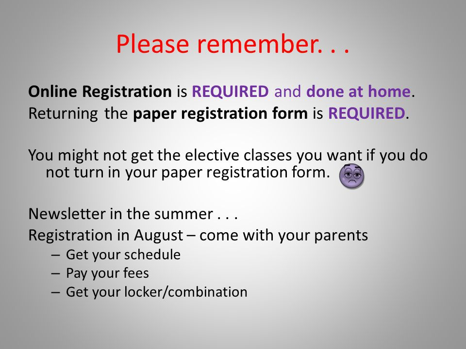 Please remember. . . Online Registration is REQUIRED and done at home.