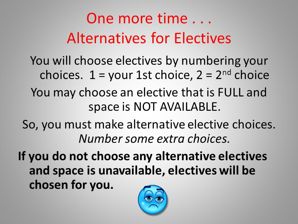 One more time . . . Alternatives for Electives