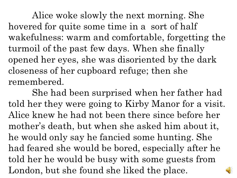 Alice woke slowly the next morning