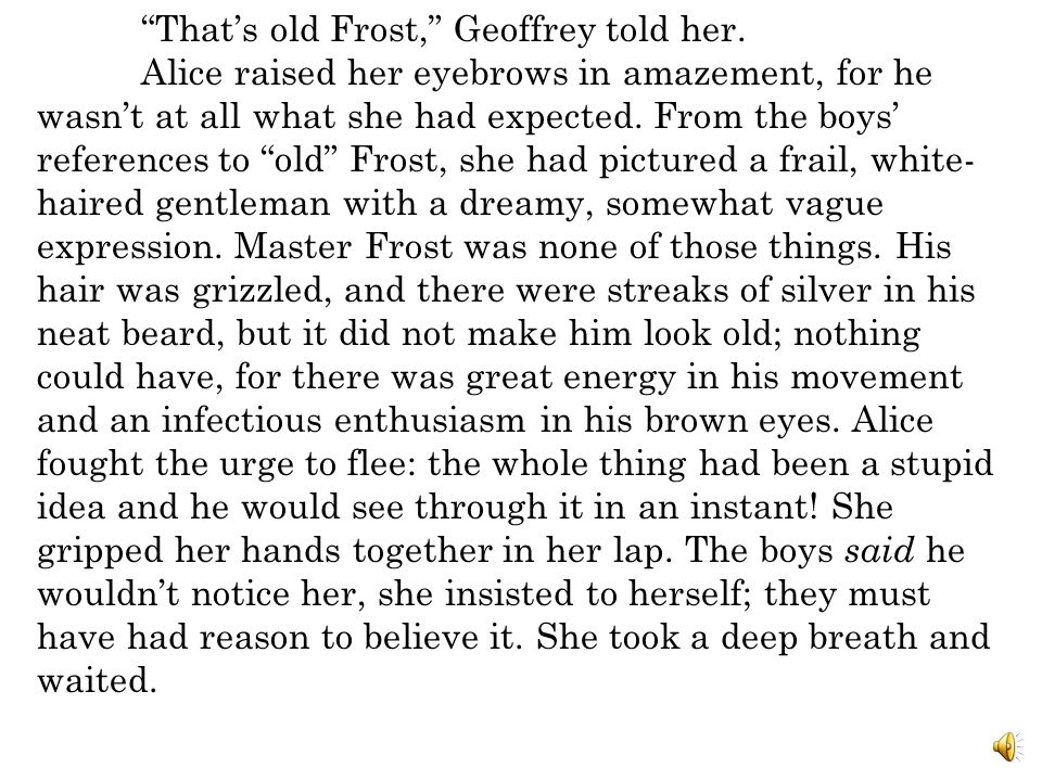 That's old Frost, Geoffrey told her.