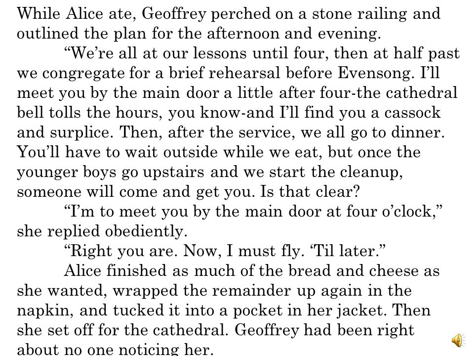 While Alice ate, Geoffrey perched on a stone railing and outlined the plan for the afternoon and evening.