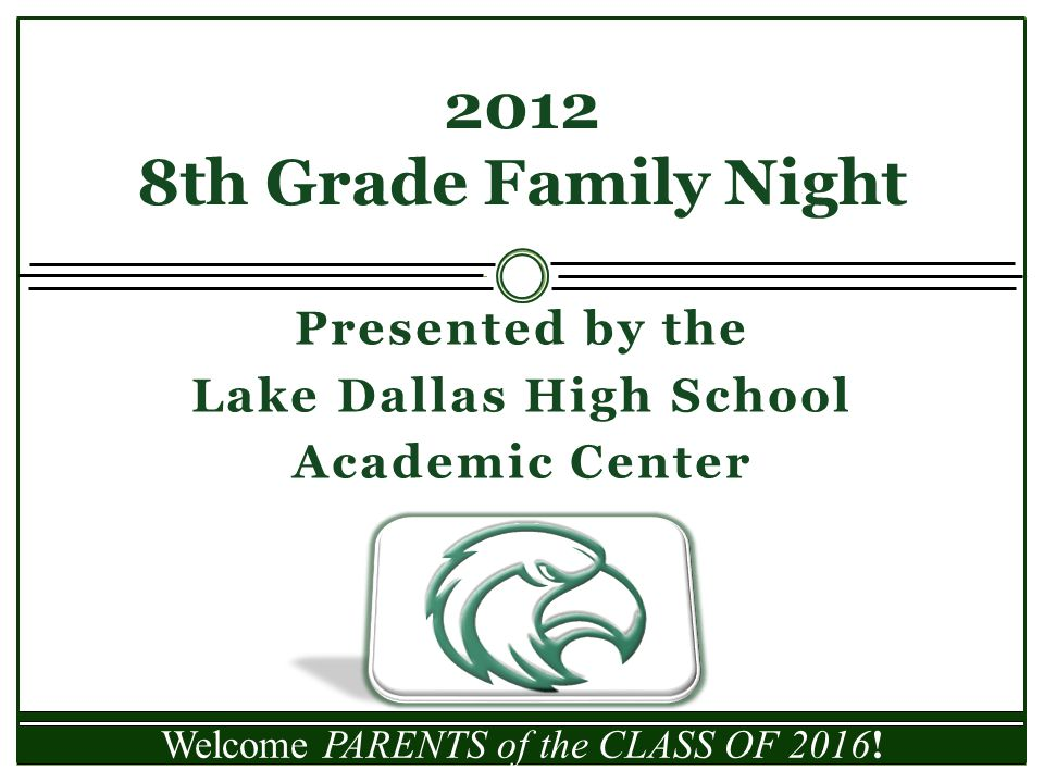 Presented by the Lake Dallas High School Academic Center