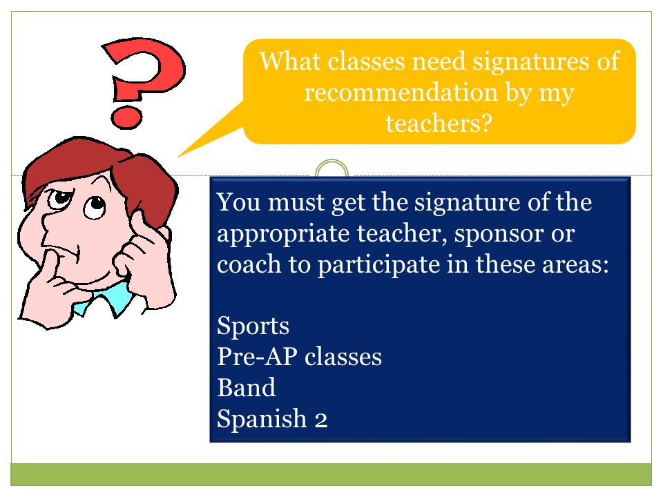 What classes need signatures of recommendation by my teachers