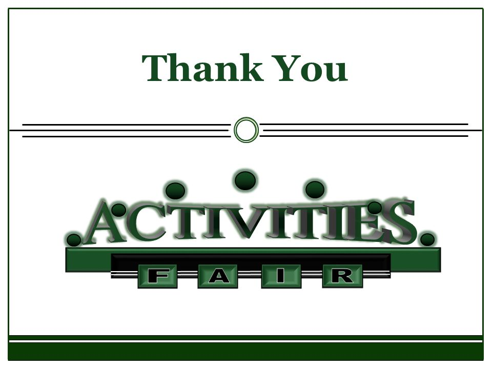 Thank You ACTIVITIES F A I R