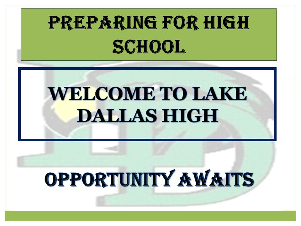 WELCOME TO LAKE DALLAS HIGH