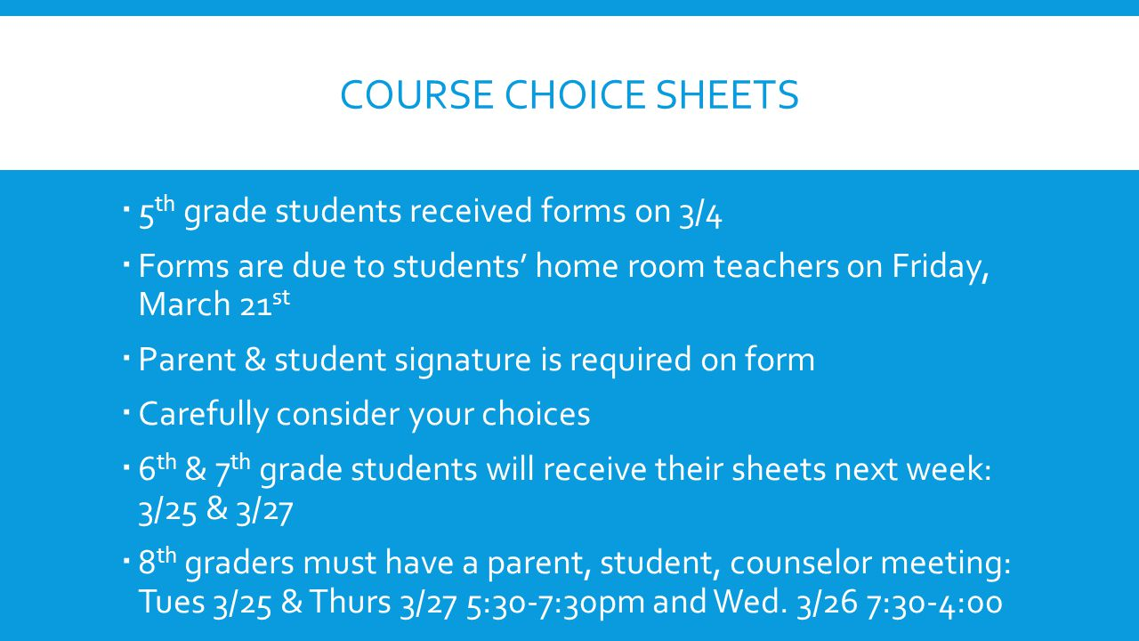 Course choice sheets 5th grade students received forms on 3/4