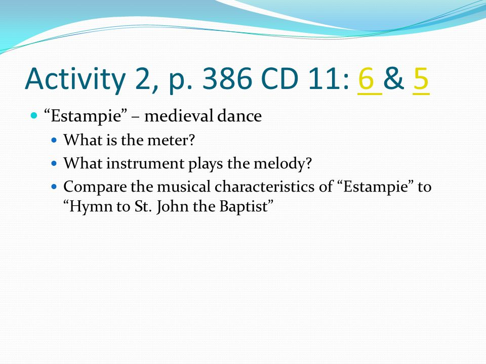 Activity 2, p. 386 CD 11: 6 & 5 Estampie – medieval dance
