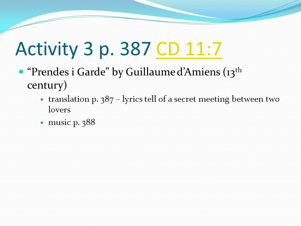 Activity 3 p. 387 CD 11:7 Prendes i Garde by Guillaume d'Amiens (13th century)