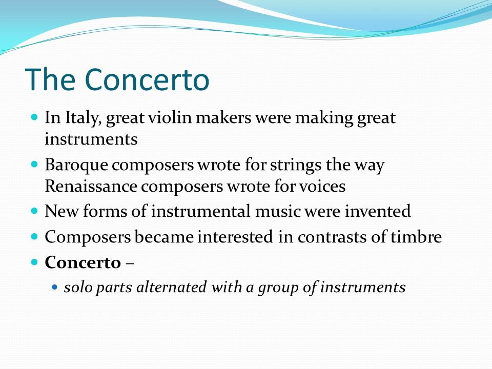 The Concerto In Italy, great violin makers were making great instruments.