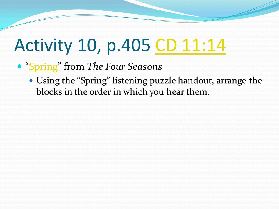 Activity 10, p.405 CD 11:14 Spring from The Four Seasons