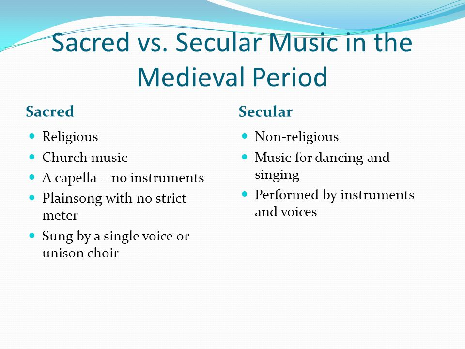 Sacred vs. Secular Music in the Medieval Period