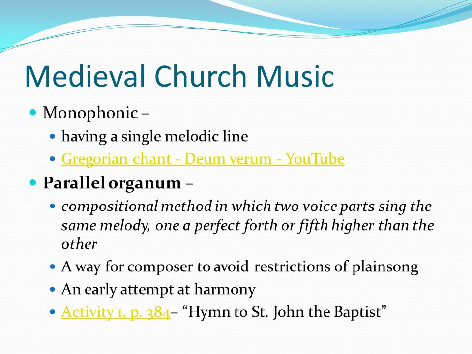 Medieval Church Music Monophonic – Parallel organum –
