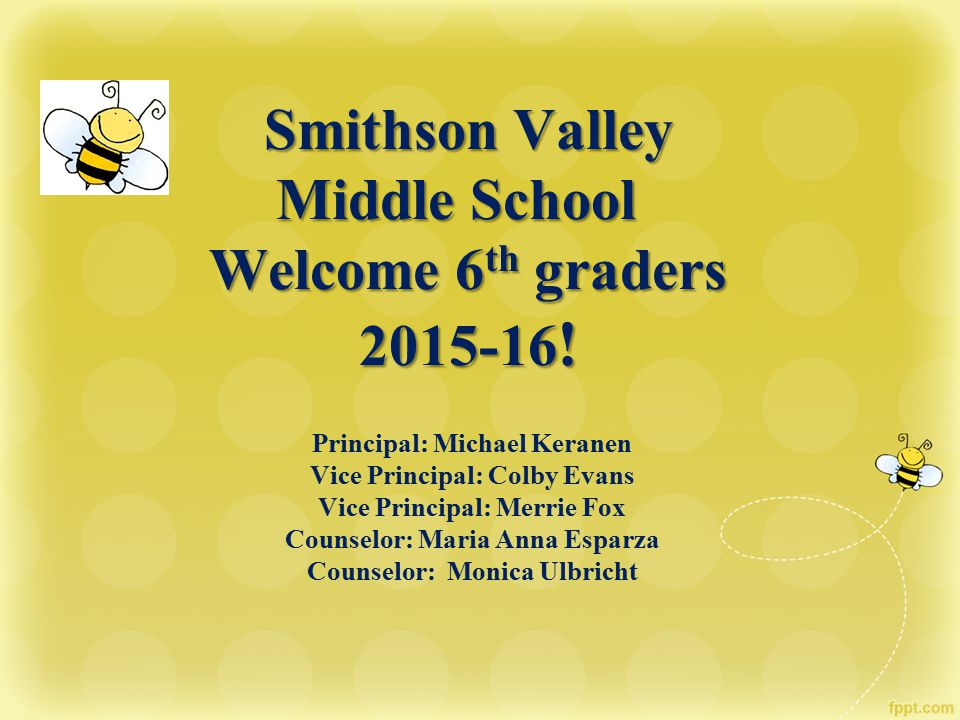 Smithson Valley Middle School Welcome 6th graders 2015-16!