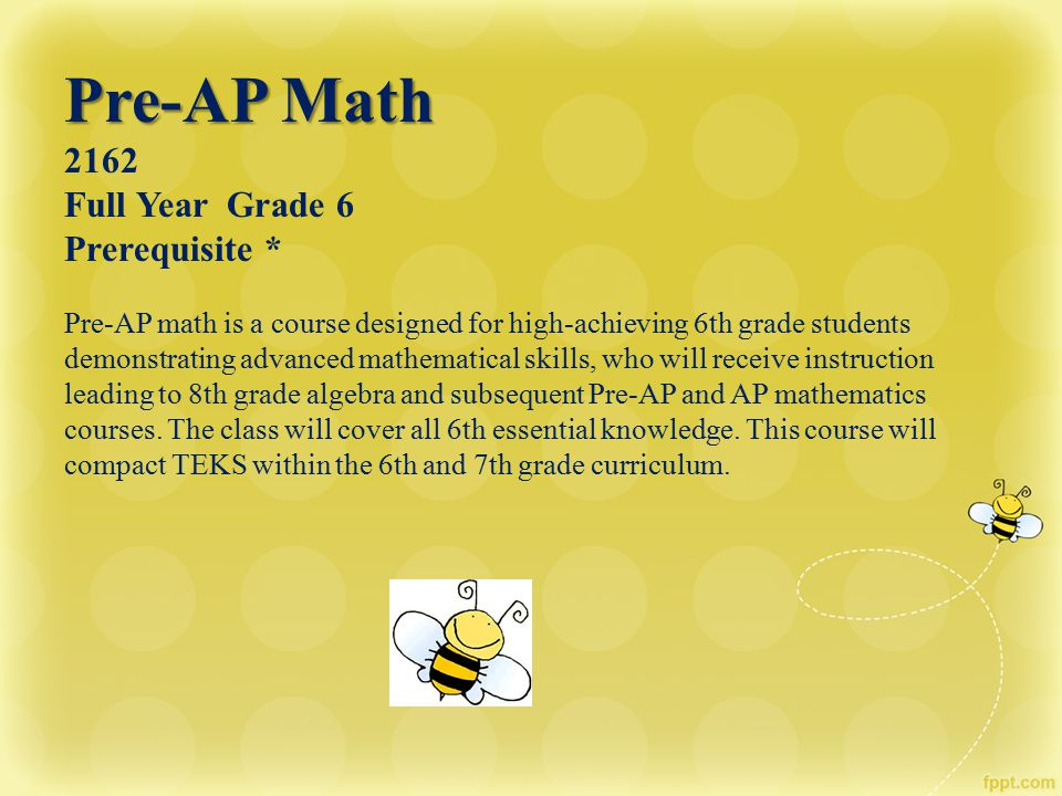Pre-AP Math 2162 Full Year Grade 6 Prerequisite *