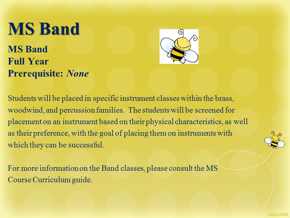 MS Band MS Band Full Year Prerequisite: None
