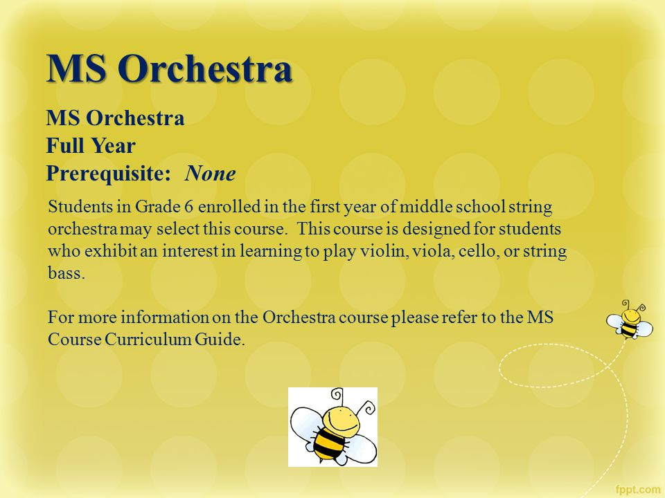MS Orchestra Full Year Prerequisite: None
