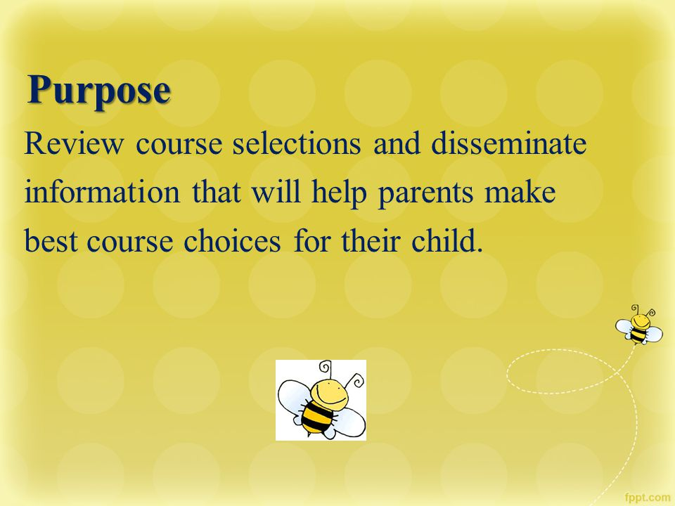 Purpose Review course selections and disseminate
