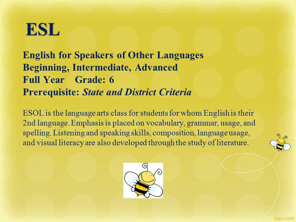 ESL English for Speakers of Other Languages