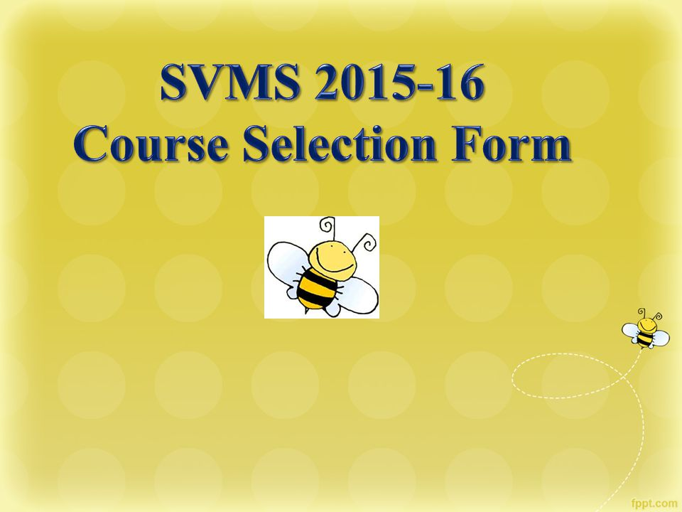 SVMS 2015-16 Course Selection Form