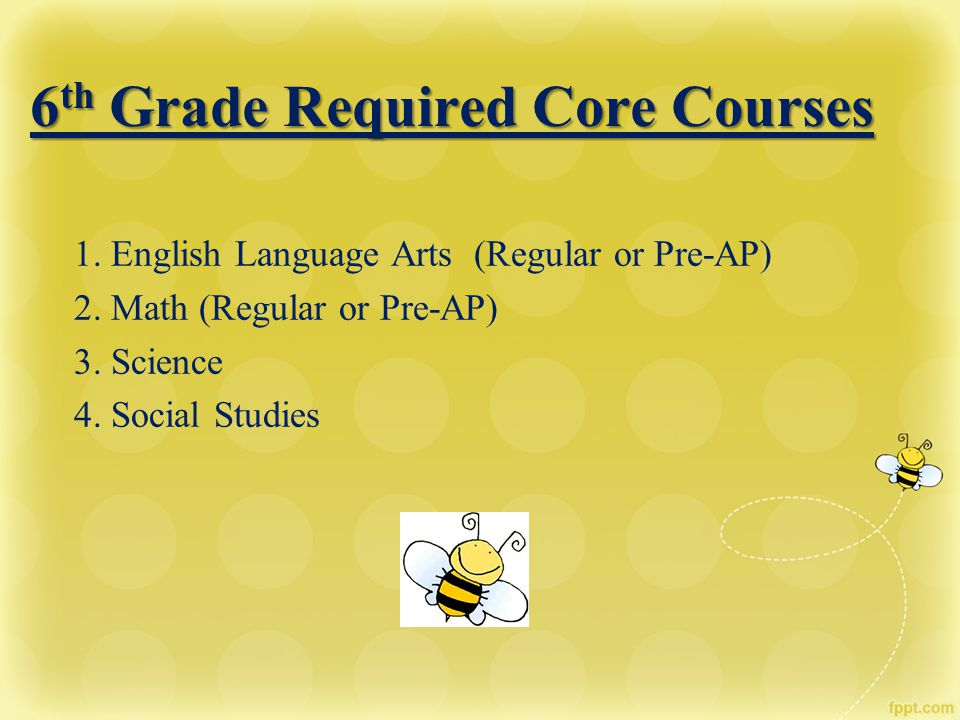 6th Grade Required Core Courses
