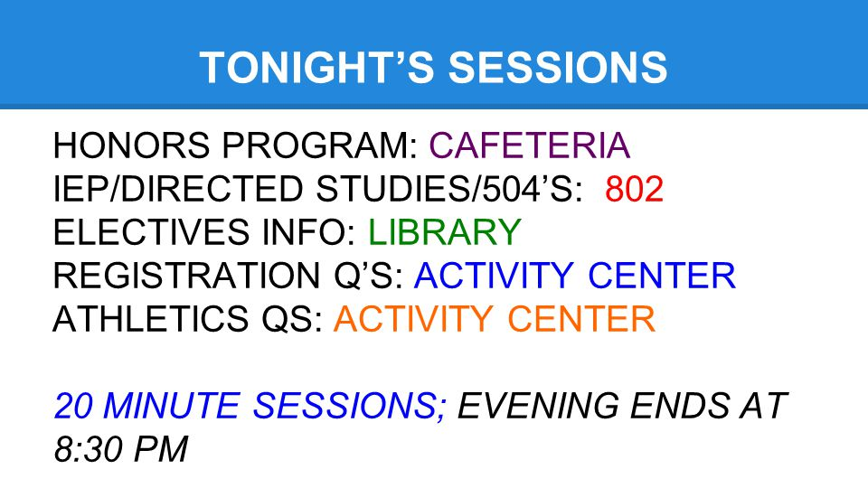TONIGHT'S SESSIONS HONORS PROGRAM: CAFETERIA