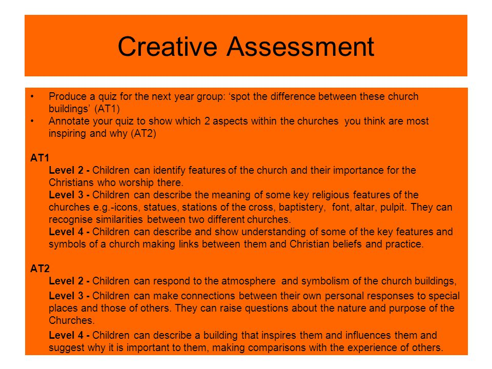 Creative Assessment Produce a quiz for the next year group: 'spot the difference between these church buildings' (AT1)