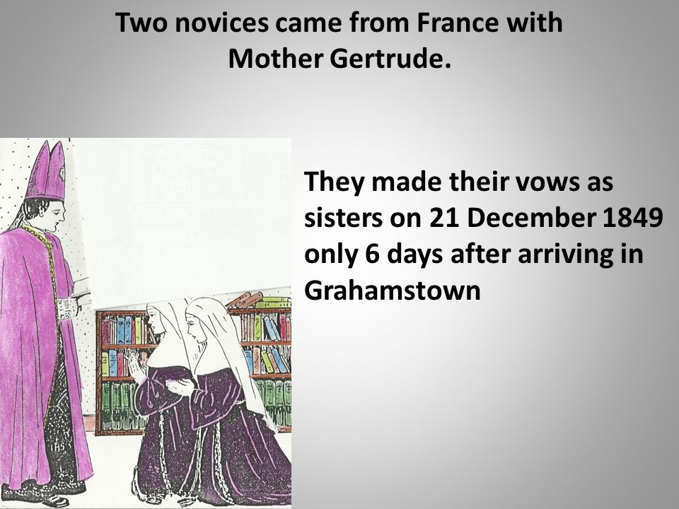 Two novices came from France with