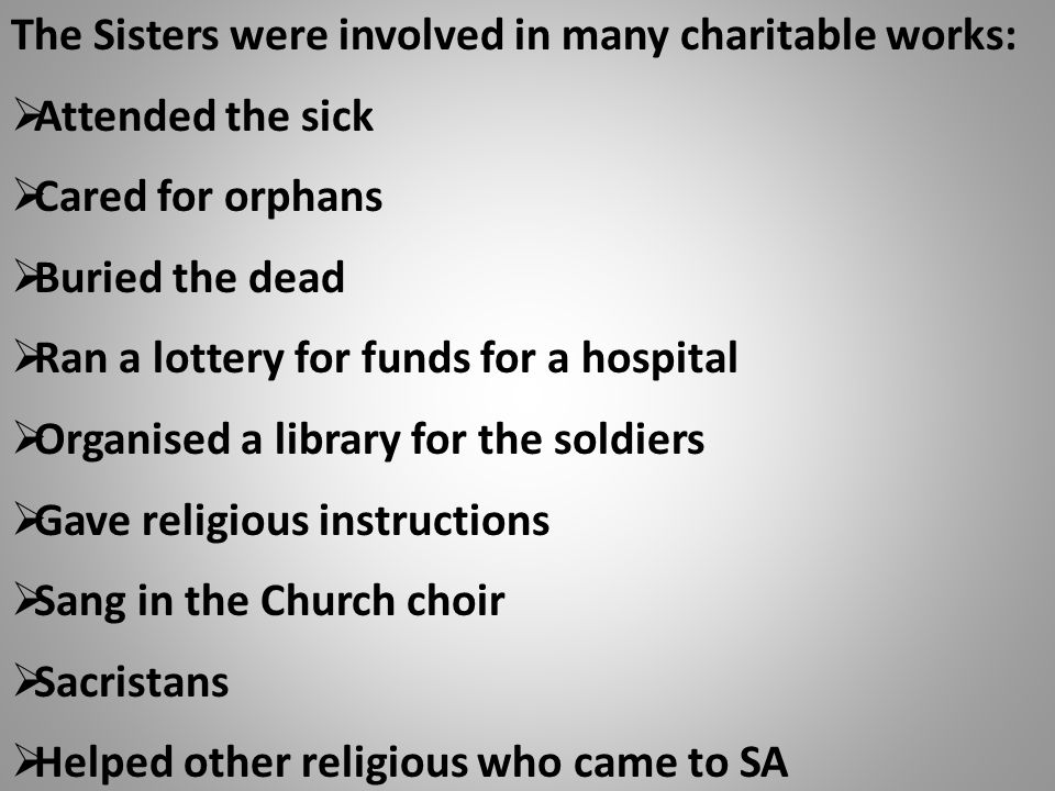 The Sisters were involved in many charitable works: