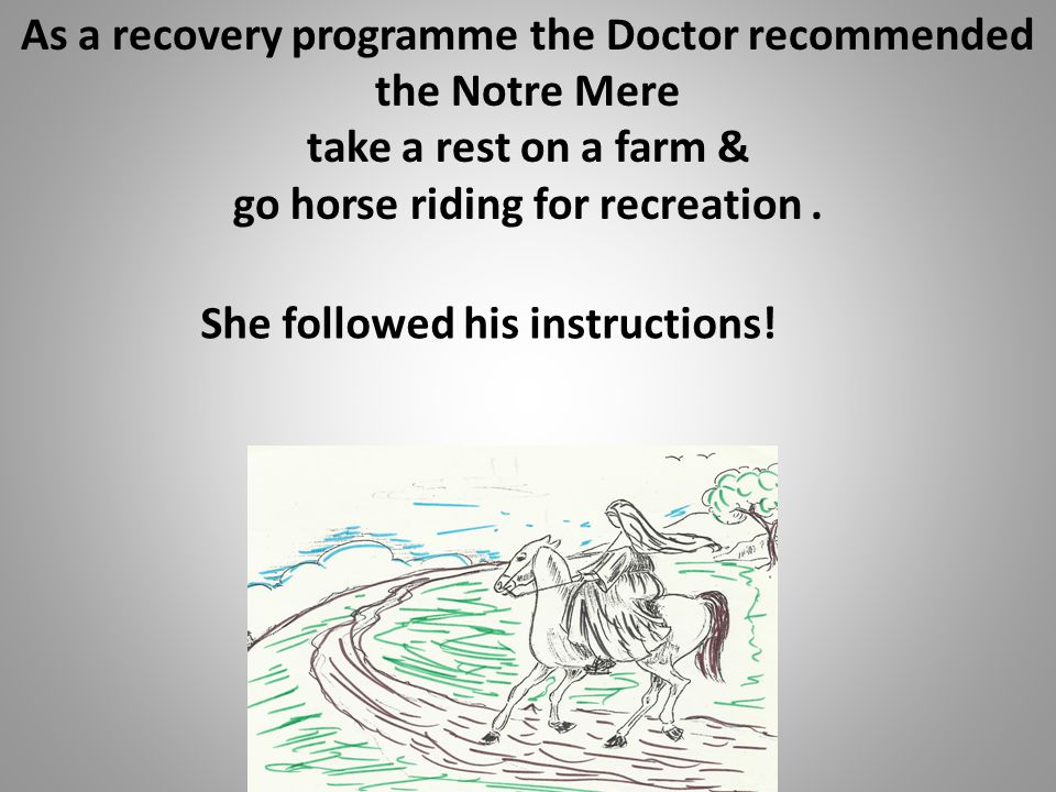 As a recovery programme the Doctor recommended the Notre Mere