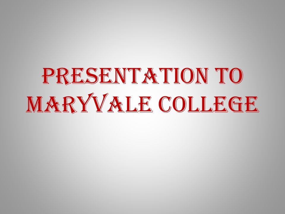 Presentation to Maryvale College