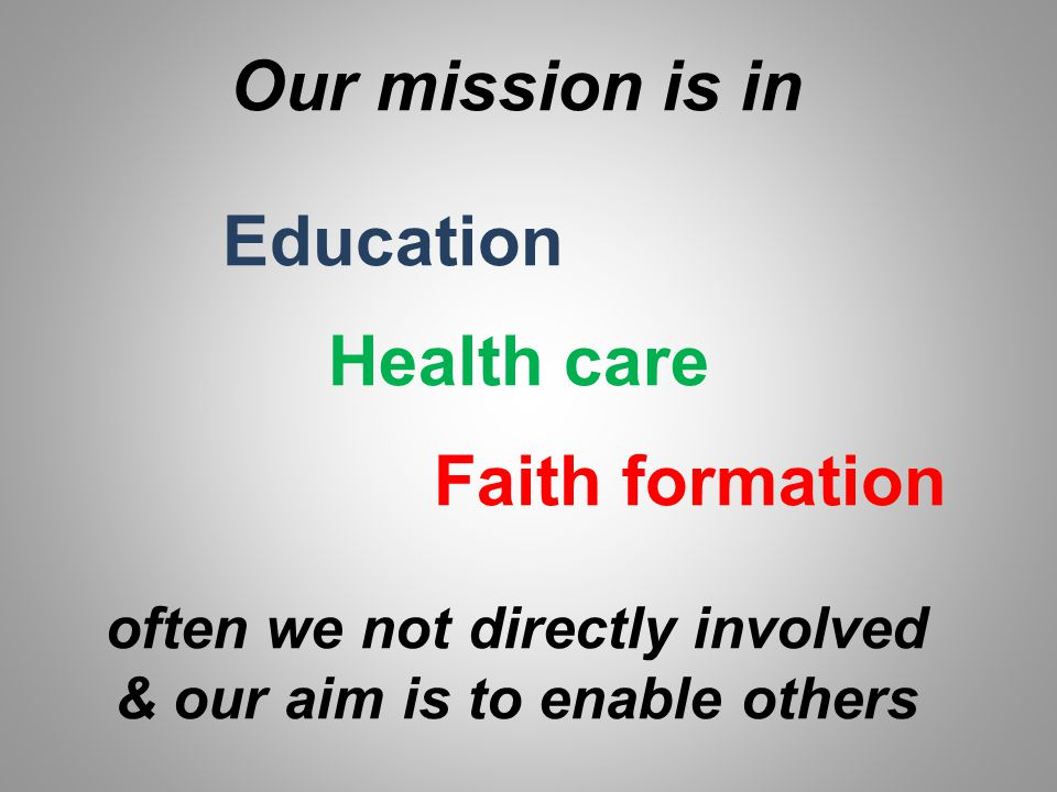 often we not directly involved & our aim is to enable others