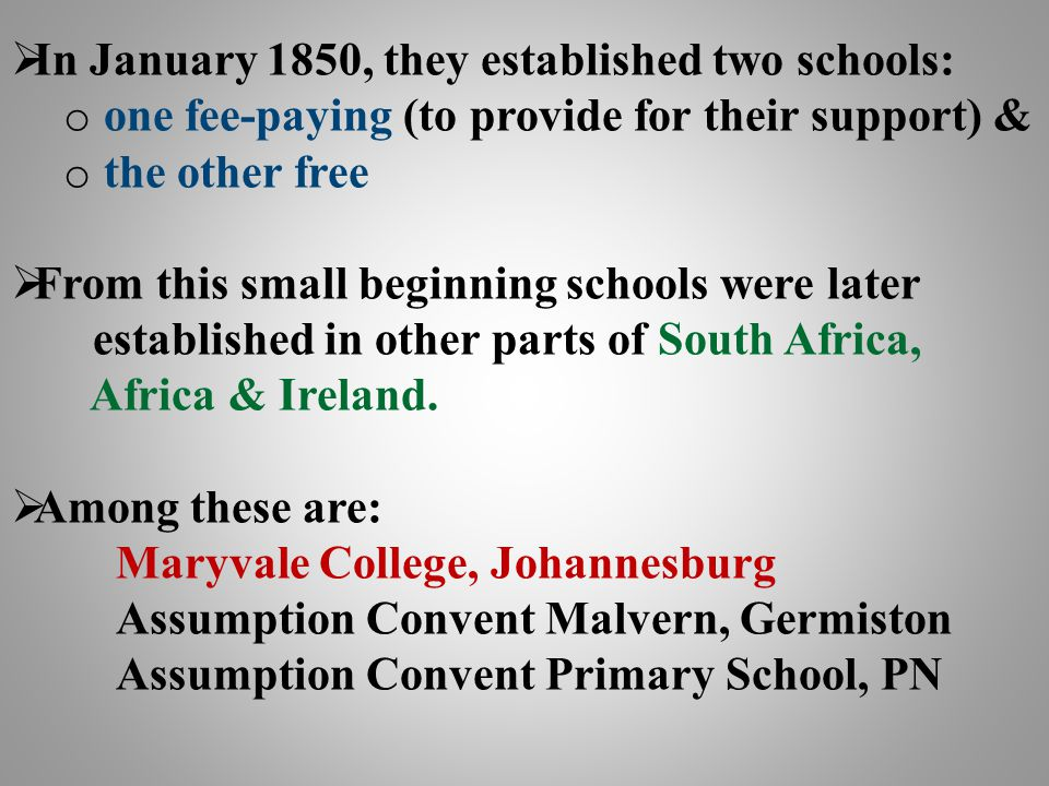 In January 1850, they established two schools:
