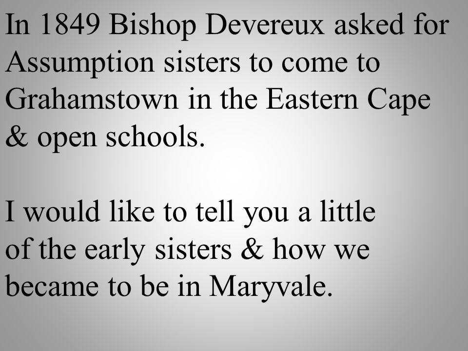 In 1849 Bishop Devereux asked for