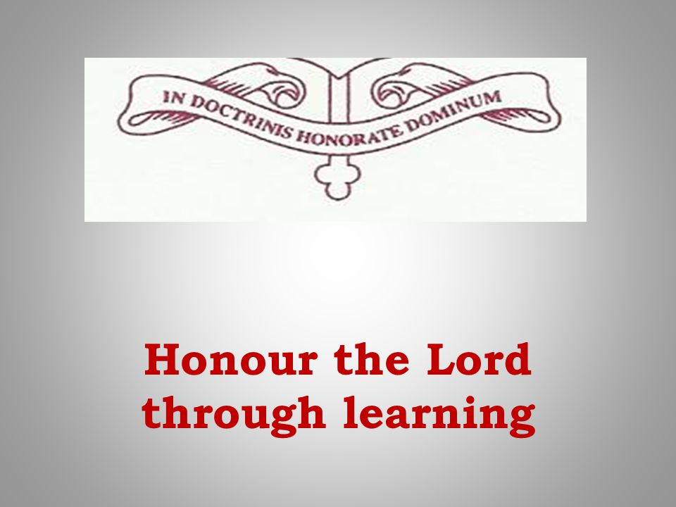 Honour the Lord through learning