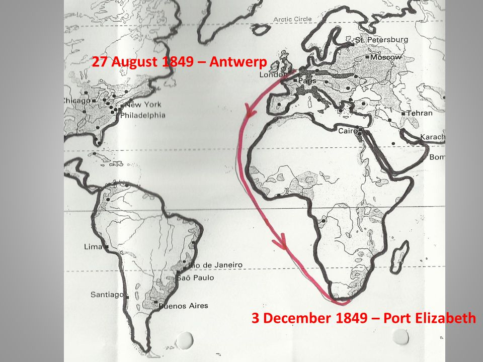 27 August 1849 – Antwerp 3 December 1849 – Port Elizabeth