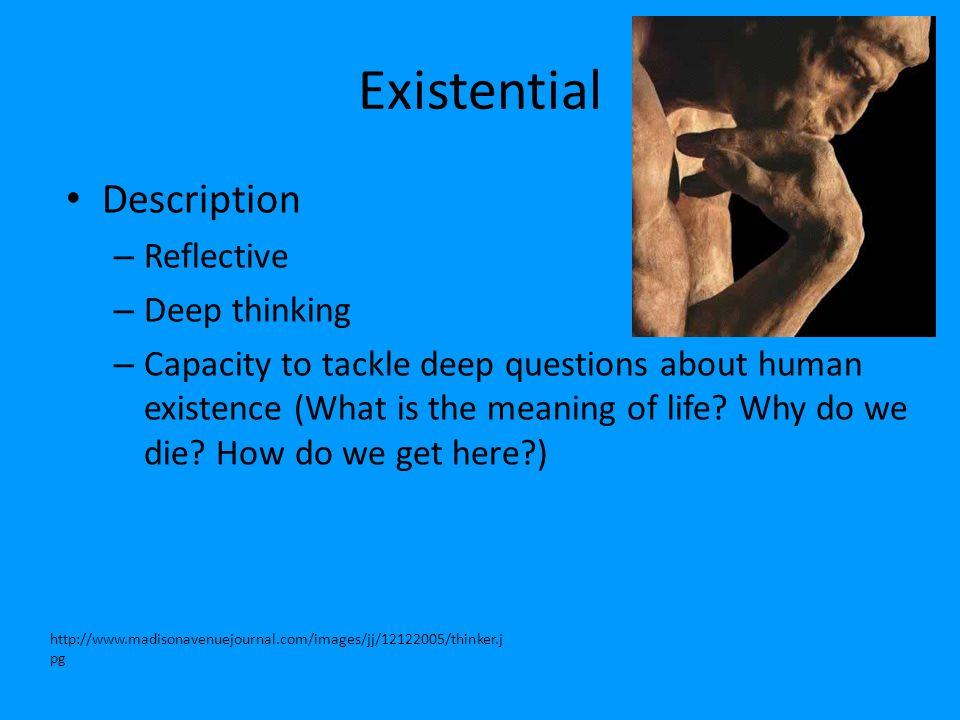 Existential Description Reflective Deep thinking