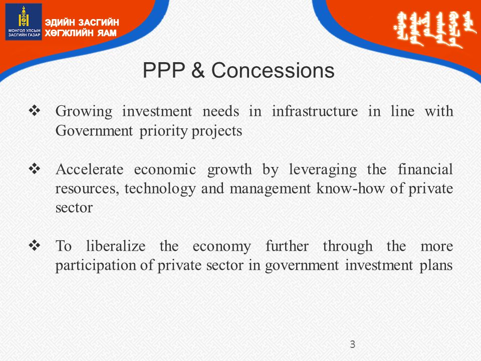 PPP & Concessions Growing investment needs in infrastructure in line with Government priority projects.