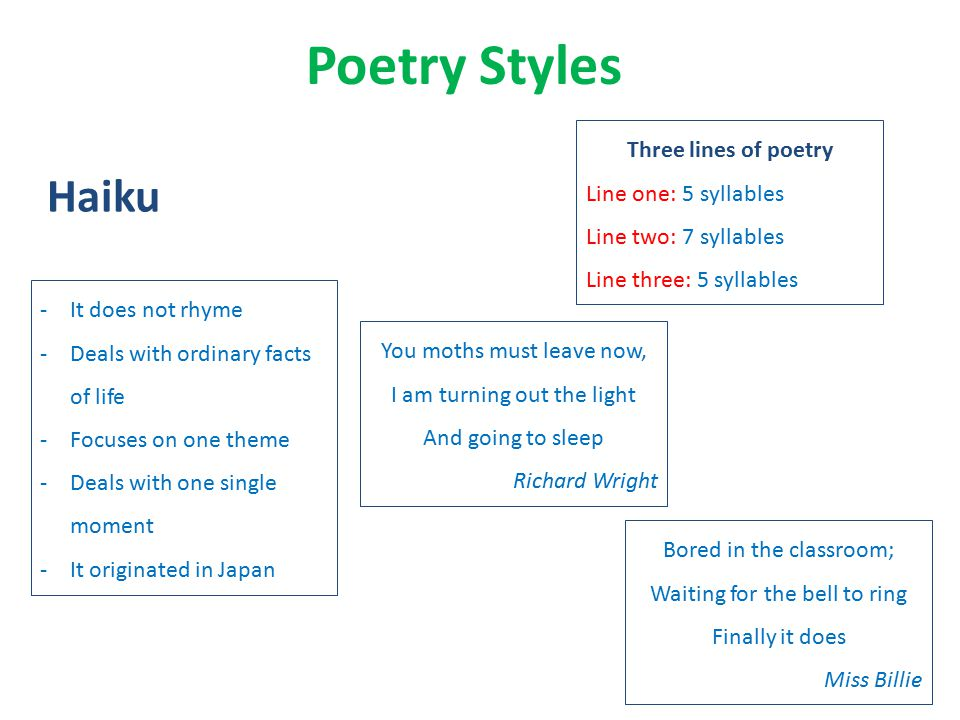 Poetry Styles Haiku Three lines of poetry Line one: 5 syllables