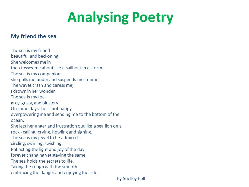 Analysing Poetry My friend the sea The sea is my friend