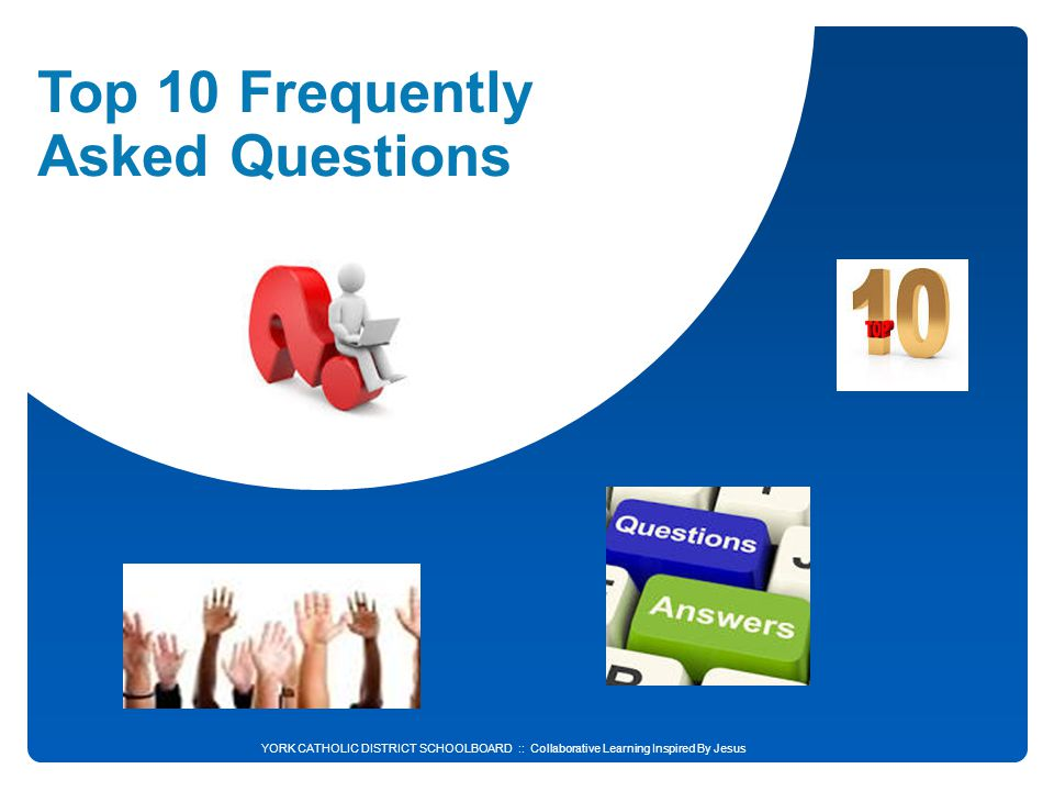 Top 10 Frequently Asked Questions