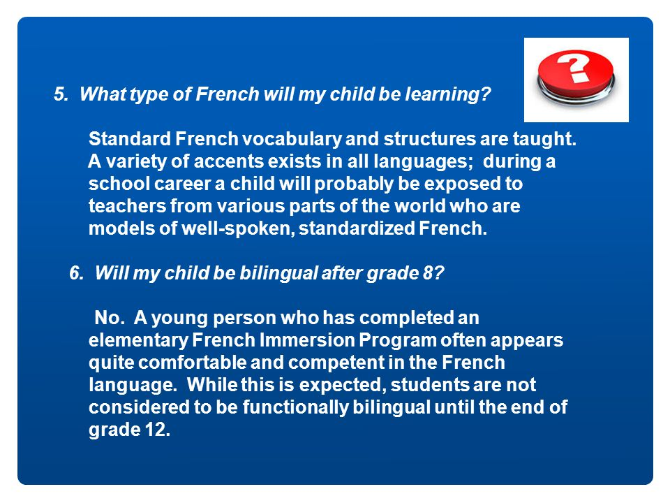 5. What type of French will my child be learning