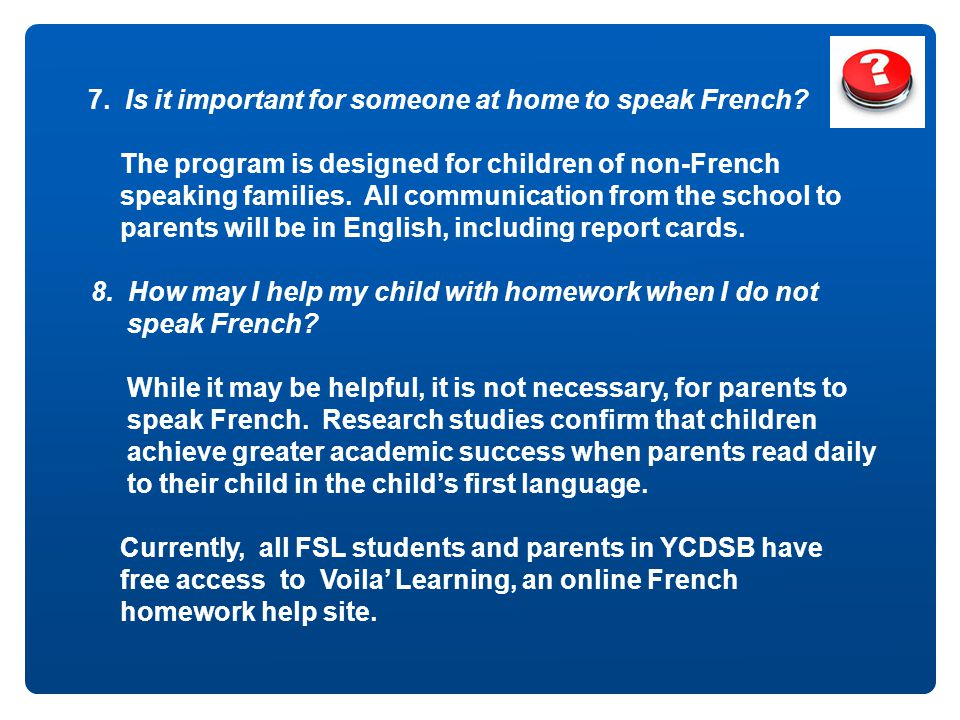 7. Is it important for someone at home to speak French