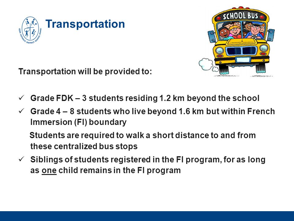 Transportation Transportation will be provided to: