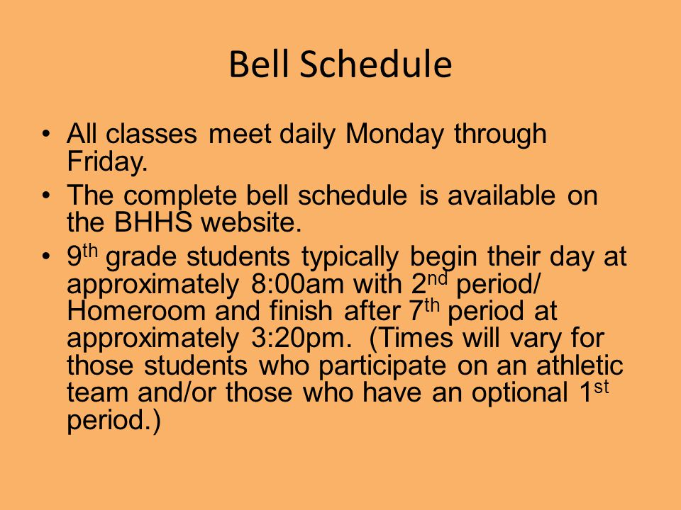 Bell Schedule All classes meet daily Monday through Friday.
