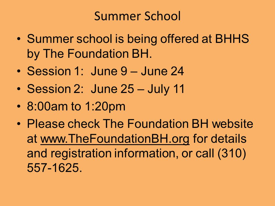 Summer School Summer school is being offered at BHHS by The Foundation BH. Session 1: June 9 – June 24.