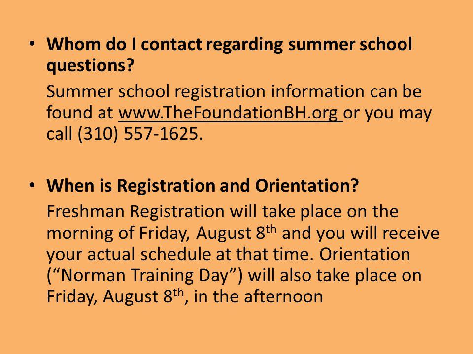 Whom do I contact regarding summer school questions